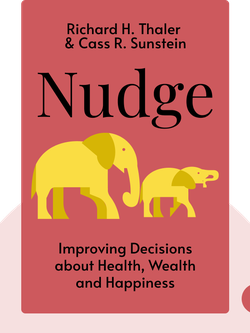 Nudge: Improving Decisions about Health, Wealth and Happiness by Richard H. Thaler & Cass R. Sunstein