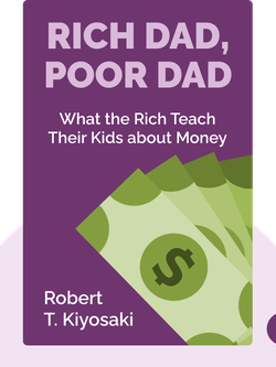 Rich Dad, Poor Dad: What the Rich Teach Their Kids about Money – That the Poor and the Middle Class Do Not! by Robert T. Kiyosaki