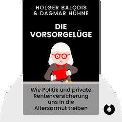 Die Vorsorgelüge: Wie Politik und private Rentenversicherung uns in die Altersarmut treiben von Holger Balodis & Dagmar Hühne