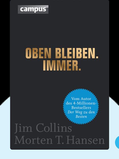 Oben bleiben. Immer. by Jim Collins & Morten T. Hansen