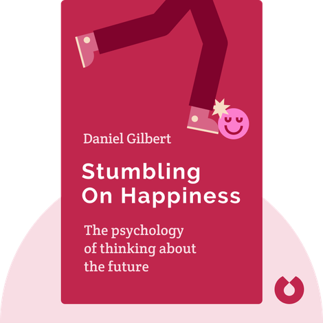 Stumbling on Happiness von Daniel Gilbert