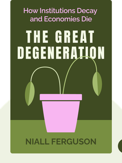 The Great Degeneration: How Institutions Decay and Economies Die von Niall Ferguson