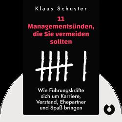 11 Managementsünden, die Sie vermeiden sollten: Wie Führungskräfte sich um Karriere, Verstand, Ehepartner und Spaß bringen by Klaus Schuster