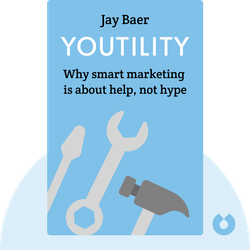 Youtility: Why smart marketing is about help, not hype by Jay Baer