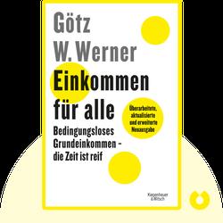 Einkommen für alle von Götz W. Werner