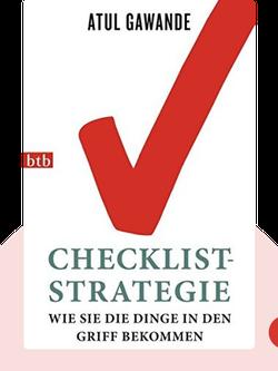 Checklist-Strategie: Wie Sie die Dinge in den Griff bekommen by Atul Gawande