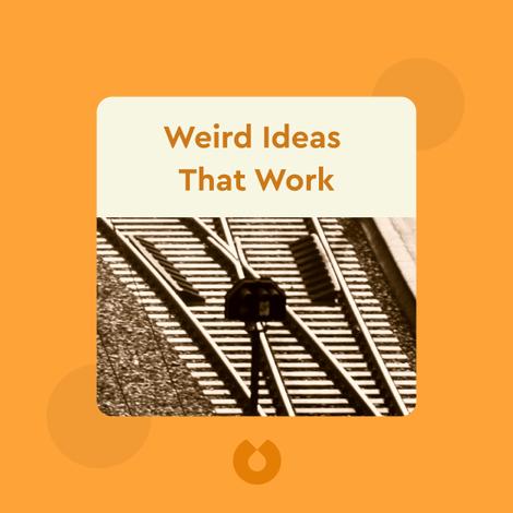 Weird Ideas That Work by Robert I. Sutton