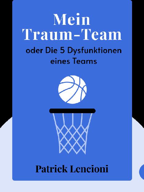 Mein Traum-Team: oder Die 5 Dysfunktionen eines Teams by Patrick Lencioni