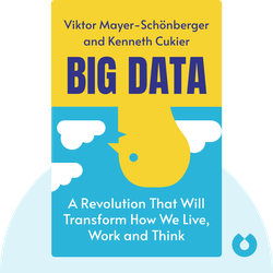 Big Data: A Revolution That Will Transform How We Live, Work and Think by Viktor Mayer-Schönberger and Kenneth Cukier