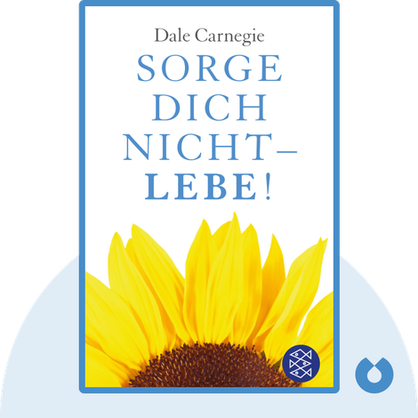 Sorge dich nicht, lebe! by Dale Carnegie