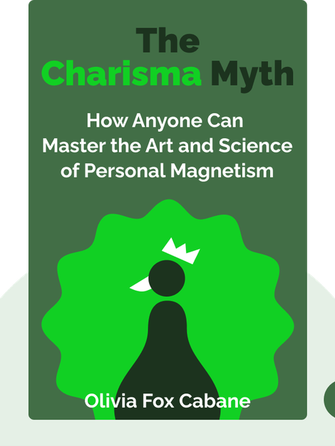 The Charisma Myth: How Anyone Can Master the Art and Science of Personal Magnetism von Olivia Fox Cabane
