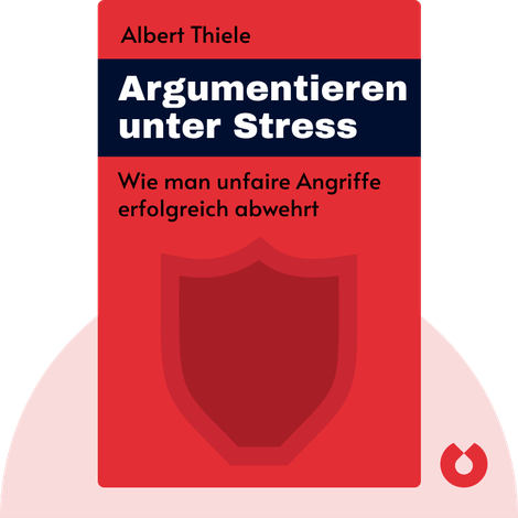 Argumentieren unter Stress by Albert Thiele