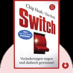 Switch: Veränderungen wagen und dadurch gewinnen! by Chip Heath und Dan Heath