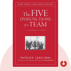 The Five Dysfunctions of a Team: A Leadership Fable von Patrick M. Lencioni