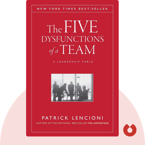 The Five Dysfunctions of a Team by Patrick M. Lencioni