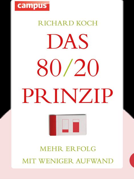 Das 80/20-Prinzip: Mehr Erfolg mit weniger Aufwand by Richard Koch