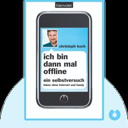 Ich bin dann mal offline: Ein Selbstversuch. Leben ohne Internet und Handy by Christoph Koch