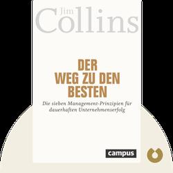 Der Weg zu den Besten: Die sieben Management-Prinzipien für dauerhaften Unternehmenserfolg by Jim Collins
