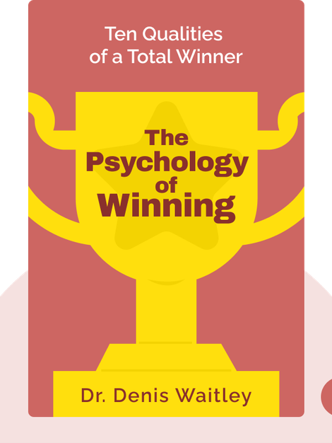 The Psychology of Winning: Ten Qualities of a Total Winner by Dr. Denis Waitley