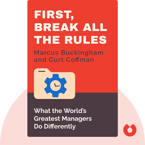 First, Break all the Rules by Marcus Buckingham and Curt Coffman