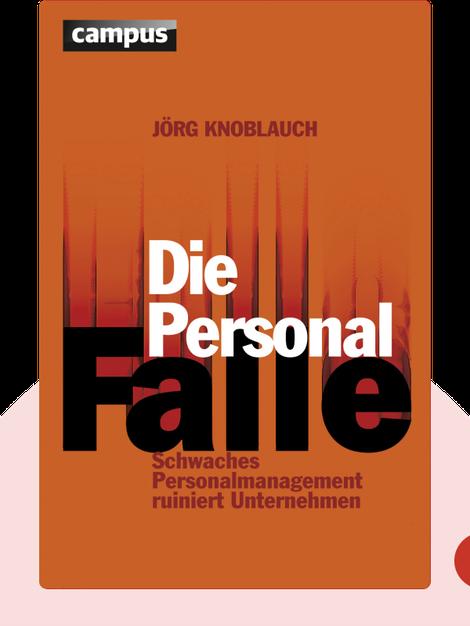 Die Personalfalle: Schwaches Personalmanagement ruiniert Unternehmen by Jörg Knoblauch