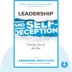 Leadership and Self-Deception: Getting Out of the Box by The Arbinger Institute