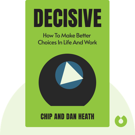 Decisive by Chip and Dan Heath