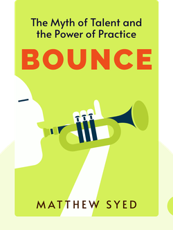 Bounce: The Myth of Talent and the Power of Practice von Matthew Syed