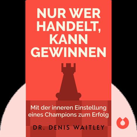 Nur wer handelt, kann gewinnen by Dr. Denis Waitley
