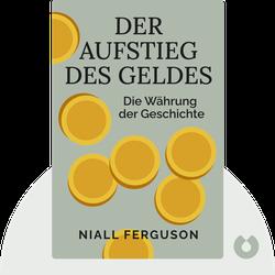 Der Aufstieg des Geldes: Die Währung der Geschichte by Niall Ferguson