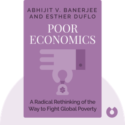 Poor Economics: A Radical Rethinking of the Way to Fight Global Poverty von Abhijit V. Banerjee and Esther Duflo