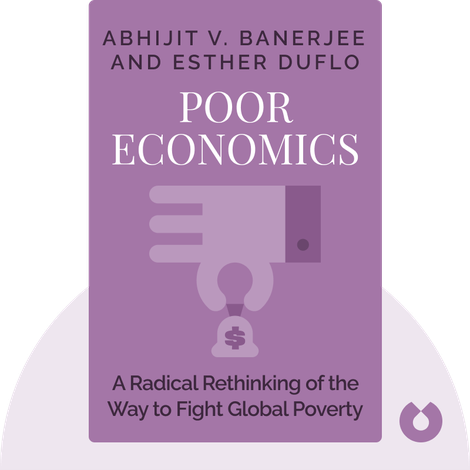 Poor Economics by Abhijit V. Banerjee and Esther Duflo