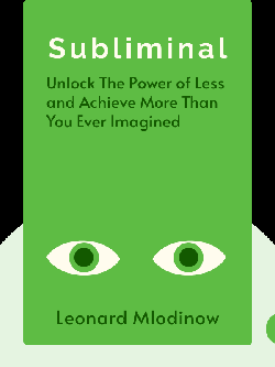 Subliminal: How Your Unconscious Mind Rules Your Behavior von Leonard Mlodinow