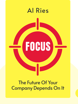 Focus: The Future of Your Company Depends on It von Al Ries