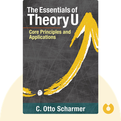 Theory U: Leading From the Future as it Emerges by C. Otto Scharmer