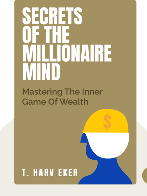 Secrets of the Millionaire Mind: Mastering the Inner Game of Wealth von T. Harv Eker