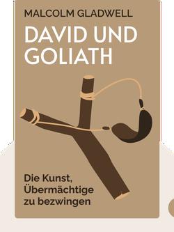 David und Goliath: Die Kunst, Übermächtige zu bezwingen by Malcolm Gladwell