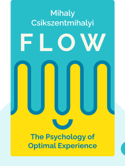 Flow: The Psychology of Optimal Experience von Mihaly Csikszentmihalyi