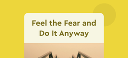 Feel the Fear and Do It Anyway by Susann Jeffers