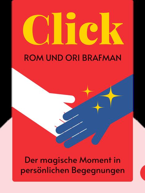 Click: Der magische Moment in persönlichen Begegnungen by Rom und Ori Brafman