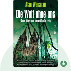 Die Welt ohne uns: Reise über eine unbevölkerte Erde by Alan Weisman