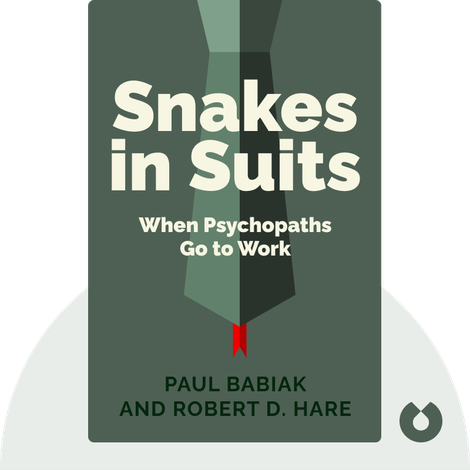 Snakes in Suits by Paul Babiak and Robert D. Hare