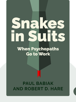Snakes in Suits: When Psychopaths Go to Work von Paul Babiak and Robert D. Hare