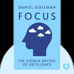 Focus: The Hidden Driver of Excellence von Daniel Goleman