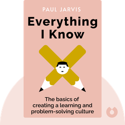 Everything I Know by Paul Jarvis