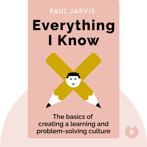 Everything I Know von Paul Jarvis