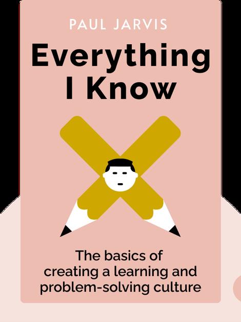 Everything I Know von Paul Jarvis