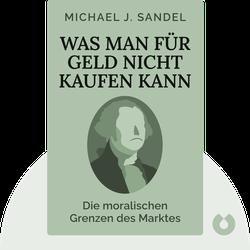 Was man für Geld nicht kaufen kann: Die moralischen Grenzen des Marktes von Michael J. Sandel