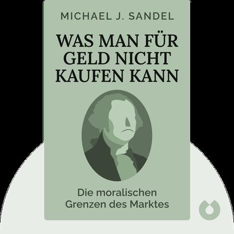 Was man für Geld nicht kaufen kann von Michael J. Sandel