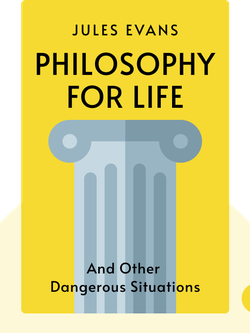 Philosophy for Life: And Other Dangerous Situations by Jules Evans